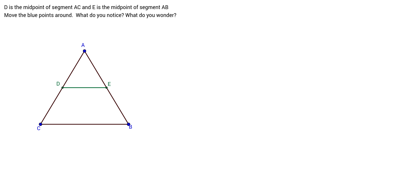 Triangle Midsegment -- What do you notice?