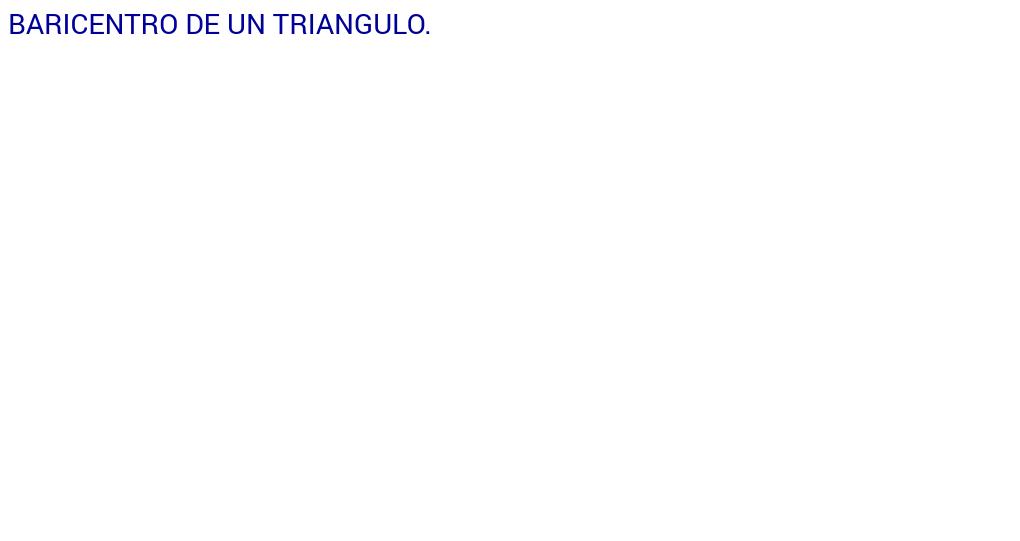 Baricentro de un triangulo paso a paso.
