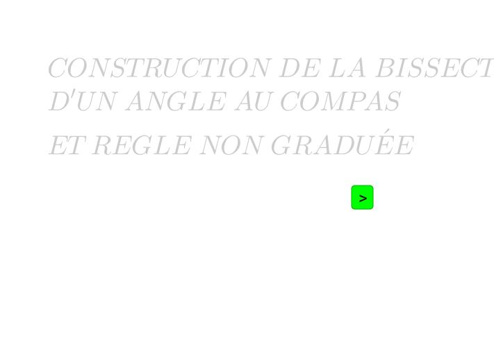 Construction de la bissectrice d'un angle au compas
