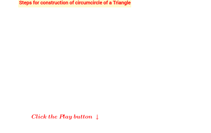 Steps for construction of circumcircle of a Triangle