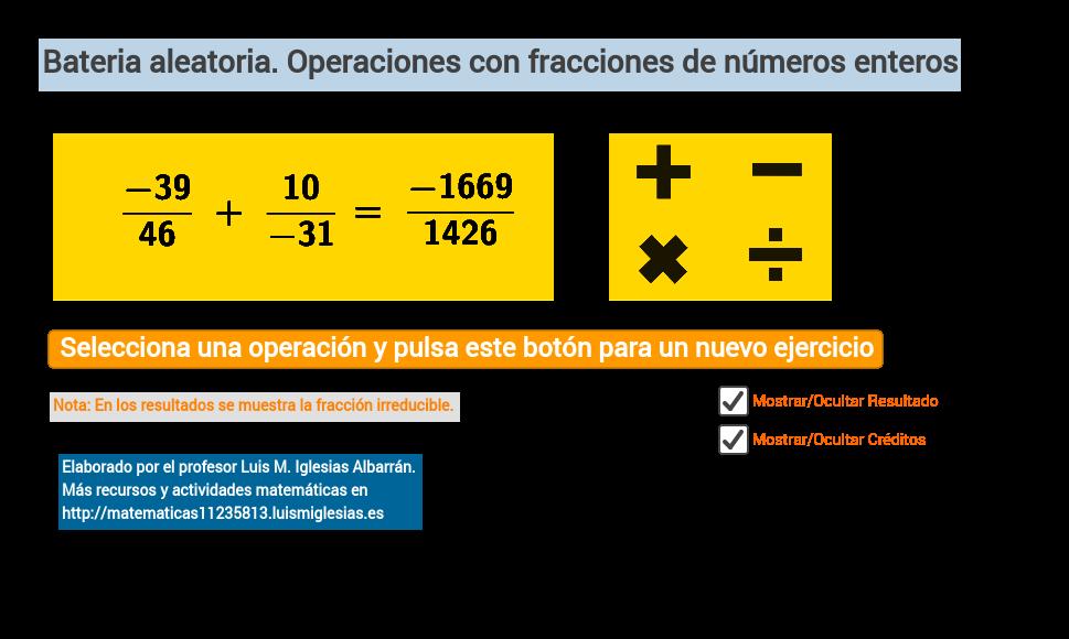 Operaciones con fracciones de números enteros aleatorias.