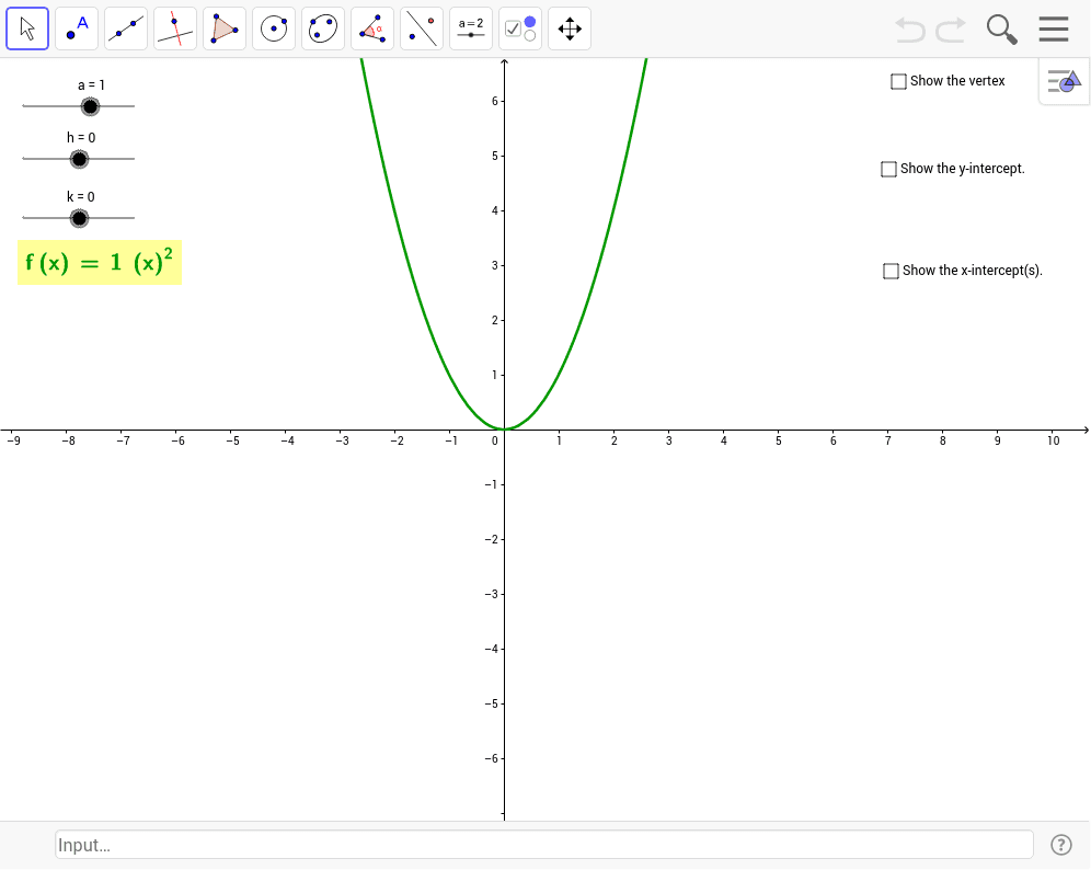Vertex form of parabola geogebra 2 see it you can predict the vertex the y intercept or the x intercepts for your function 3 try entering a standard form in the input bar and see if you falaconquin